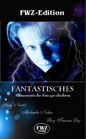 Fantastisches: 3 homoerotische Kurzgeschichten