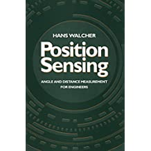 Position Sensing: Angle and Distance Measurement for Engineers