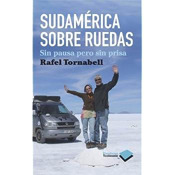 Sudamerica Sobre Ruedas (Testimonio)