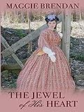 The Jewel of His Heart, Maggie Brendan, 1410423476