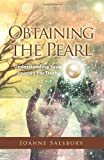 Obtaining the Pearl, Joanne Salsbury, 0615536921