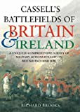 Cassell's Battlefields of Britain and Ireland, Richard Brooks and Richard Brooks, 0304363332