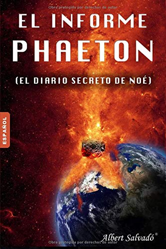 Read Online El informe Phaeton: (El diario secreto de Noé) (Spanish Edition) PDF