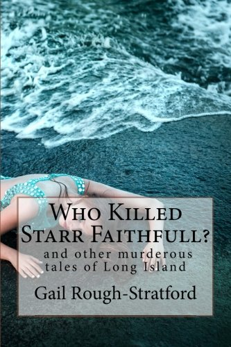 Who Killed Starr Faithfull?: and other murderous tales of Long Island