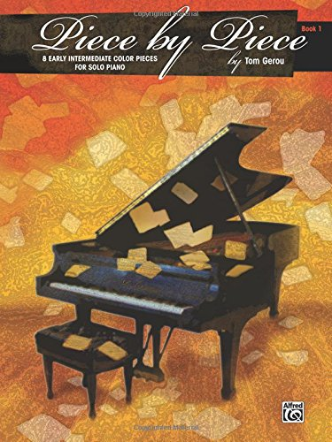 Piece by Piece, Bk 1: 8 Early Intermediate Color Pieces for Solo Piano