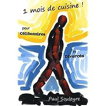 Un mois de cuisine pour célibataires et divorcés (French Edition)
