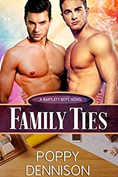 Family Ties: Bartlett Boys Book One by [Dennison, Poppy]