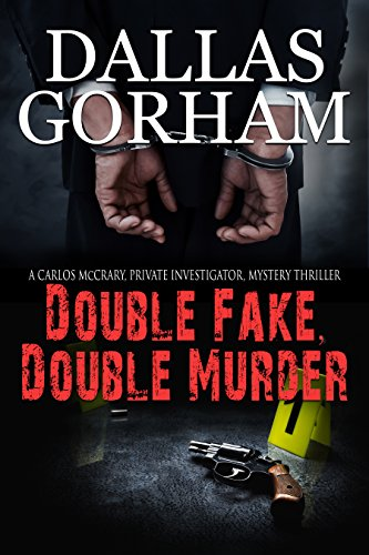 Tiger Dire - Double Fake, Double Murder (A Carlos McCrary, Private Investigator, Mystery Thriller Series Book 2)