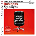 Business Spotlight Audio - Managing your boss. 6/2017: Business-Englisch lernen - Umgang mit Vorgesetzten Hörbuch von  div. Gesprochen von:  div.