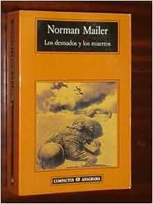 Los Desnudos y Los Muertos (Spanish Edition): Norman Mailer
