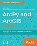 ArcPy and ArcGIS - Second Edition: Automating