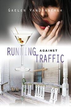 Running Against Traffic by [VanDenbergh, Gaelen]