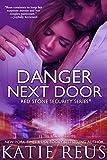 Danger Next Door (romantic suspense) (Red Stone Security Series Book 2)
