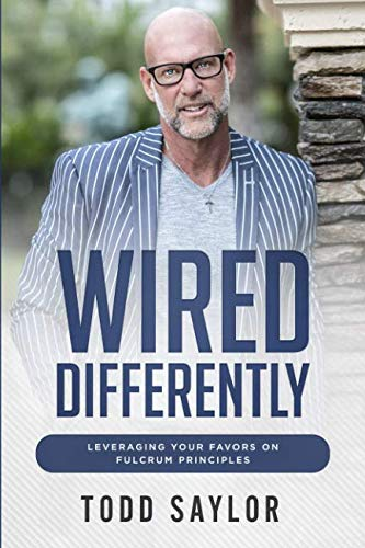 Wired Differently: Leveraging Your Favors on Fulcrum Principles (Differently Wired)