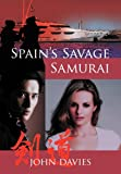 Spain's Savage Samurai, John Davies, 1466904275