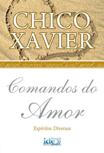 Comandos do Amor (Chico Xavier Livro 1)
