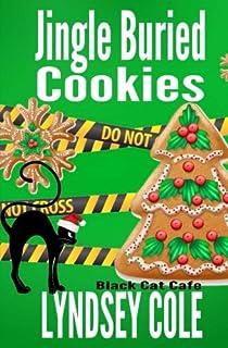 Jingle Buried Cookies Black Cat Cafe Cozy Mystery Series Volume 9