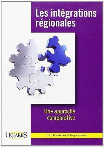Livre gratuits en ligne Les intégrationsrégionales - Une approche comparative epub pdf