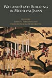 War and State Building in Medieval Japan, , 0804763712