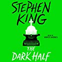 The Dark Half Audiobook by Stephen King Narrated by Grover Gardner