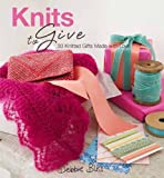 Knits to Give, Debbie Bliss, 1570764913