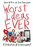 Worst Ideas Ever, Jason Tomaszewski and Daniel B. Kline, 1616082623