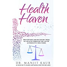 Health Haven: Prevention and recovery from ill health through the use of alternative solutions
