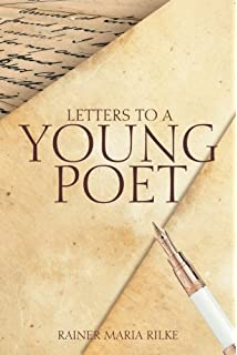 Letters to a Young Poet Rainer Maria Rilke Rainer Maria Rilke
