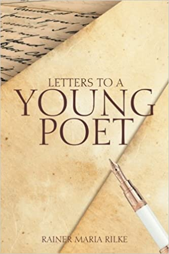 Letters to a Young Poet: Amazon.co.uk: Rainer Maria Rilke: 9781493662180: Books