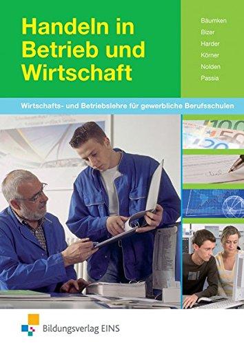 Handeln in Betrieb und Wirtschaft: Wirtschafts- und Betriebslehre für gewerbliche Berufsschulen: Schülerband