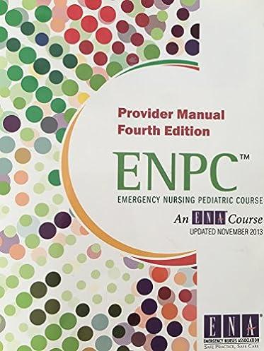 Provider manual of enpc encp 4th edition array emergency nursing pediatric course provider manual enpc ena rh fandeluxe Images