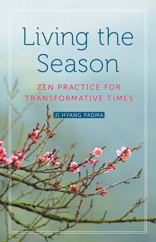 Download Living the Season: Zen Practice for Transformative Times ebook