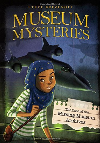 The Case of the Missing Museum Archives (Museum Mysteries)