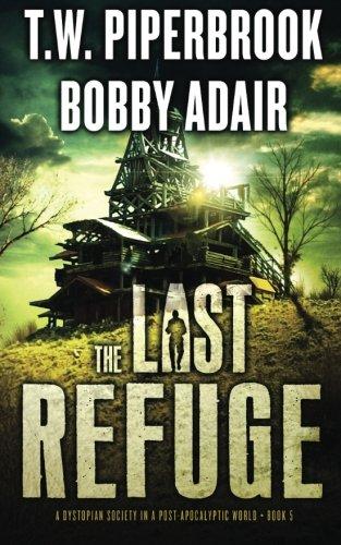 Last Refuge Dystopian Society Apocalyptic