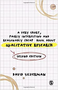 A Very Short, Fairly Interesting and Reasonably Cheap Book about Qualitative Research (Very Short, Fairly Interesting & Cheap Books) by David Silverman (6-Feb-2013)