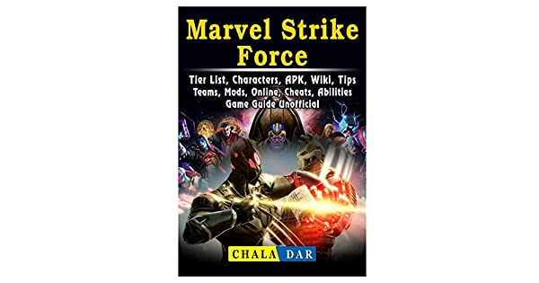 Marvel Strike Force, Tier List, Characters, Apk, Wiki, Tips