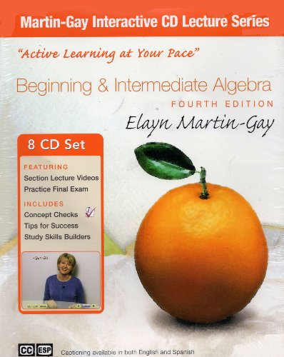 Beginning & Intermediate Algebra, 4th Edition (Martin-Gay Interactive Lecture Series)