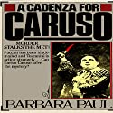 A Cadenza for Caruso: Opera Mystery, Book 1 Audiobook by Barbara Paul Narrated by Chris Kayser