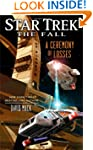 Star Trek: The Fall: A Ceremony of Lo...
