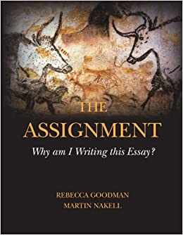 the assignment why am i writing this essay martin nakell  the assignment why am i writing this essay martin nakell rebecca goodman 9781598713749 com books