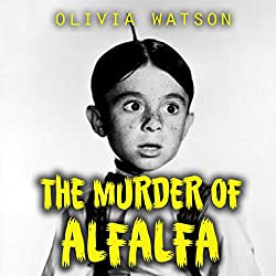 The Murder of Alfalfa