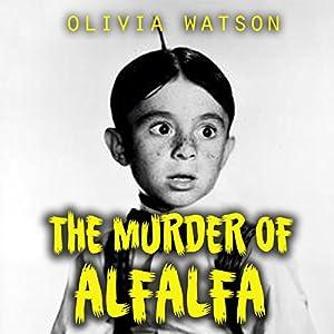 The Murder of Alfalfa Audiobook