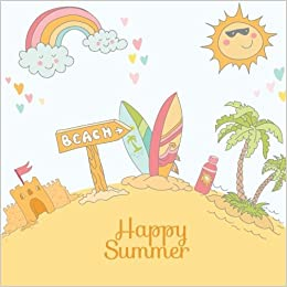 Happy Summer Break Journal Scrapbook For Kids Scrap Memories 9781514242278 Amazon Books