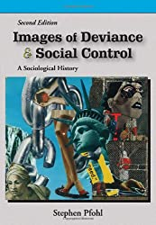 Images of Deviance and Social Control: A Sociological History
