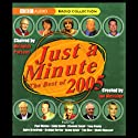 Just a Minute: The Best of 2005 Audiobook by Nicholas Parsons Narrated by Paul Merton, Linda Smith, Clement Freud