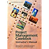 Project Management Casebook: Instructors Manual: Instructor's Manual