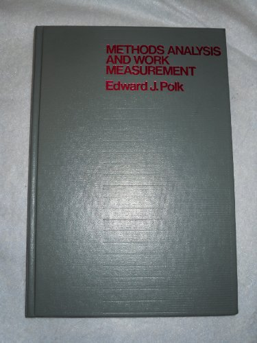 Methods Analysis and Work Measurement (MCGRAW HILL SERIES IN INDUSTRIAL ENGINEERING AND MANAGEMENT SCIENCE)