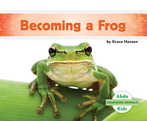 Becoming a Frog (Changing Animals)