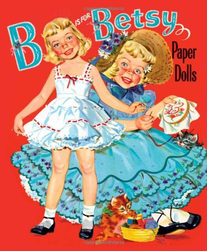 B is for Betsy Paper Dolls by Barbara Briggs, Paper Dolls