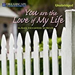 You Are the Love of My Life | Susan Richards Shreve